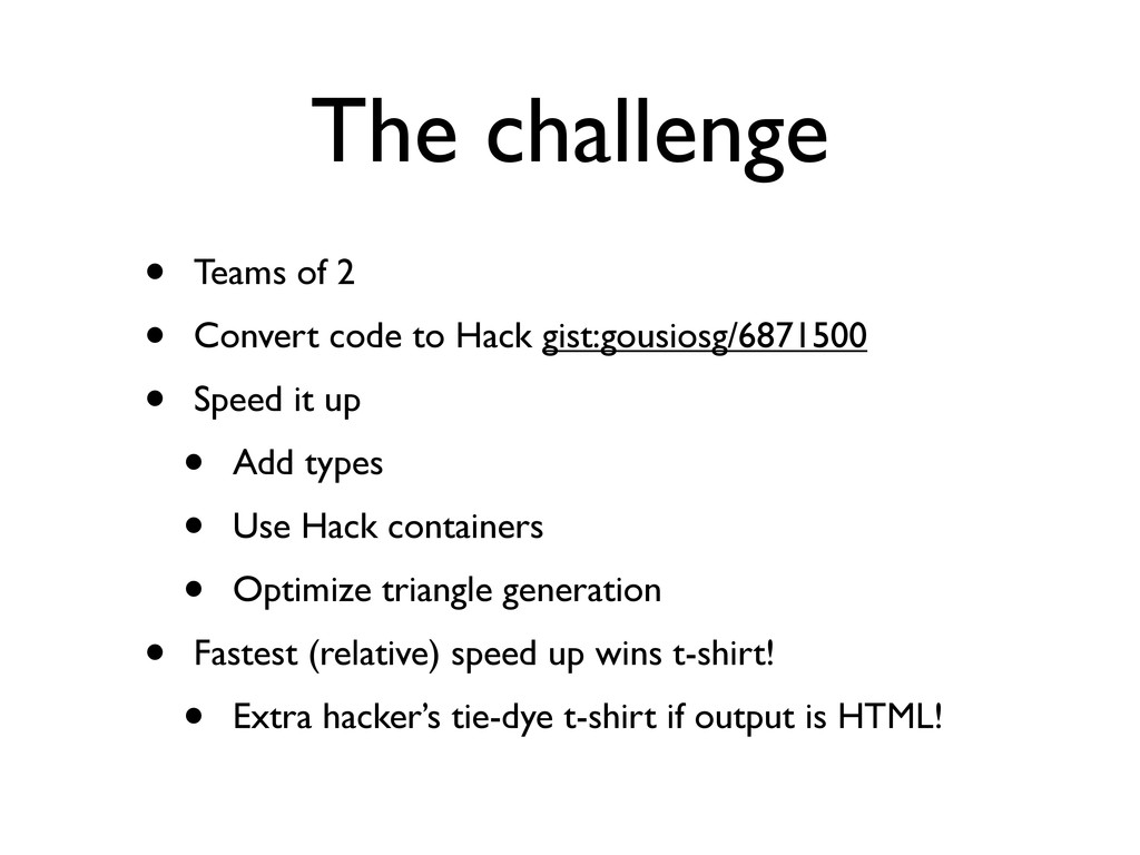 The challenge • Teams of 2 • Convert code to Ha...