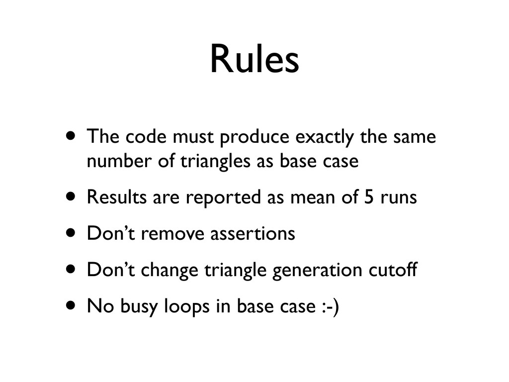 Rules • The code must produce exactly the same ...
