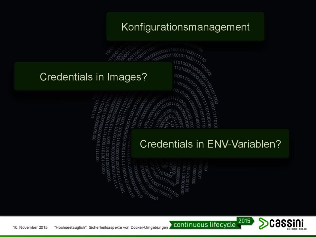 Konfigurationsmanagement Credentials in Images?...