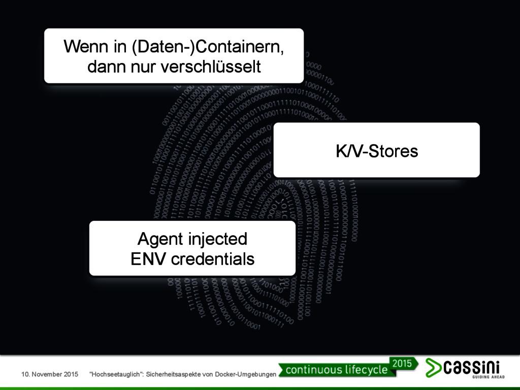 Wenn in (Daten-)Containern, dann nur verschlüss...