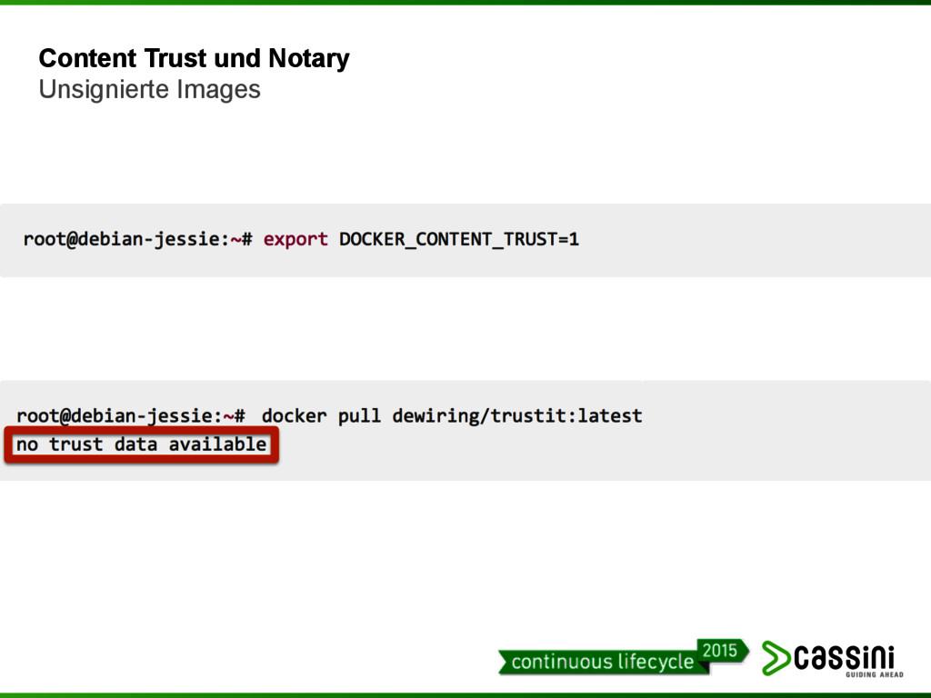 Content Trust und Notary Unsignierte Images