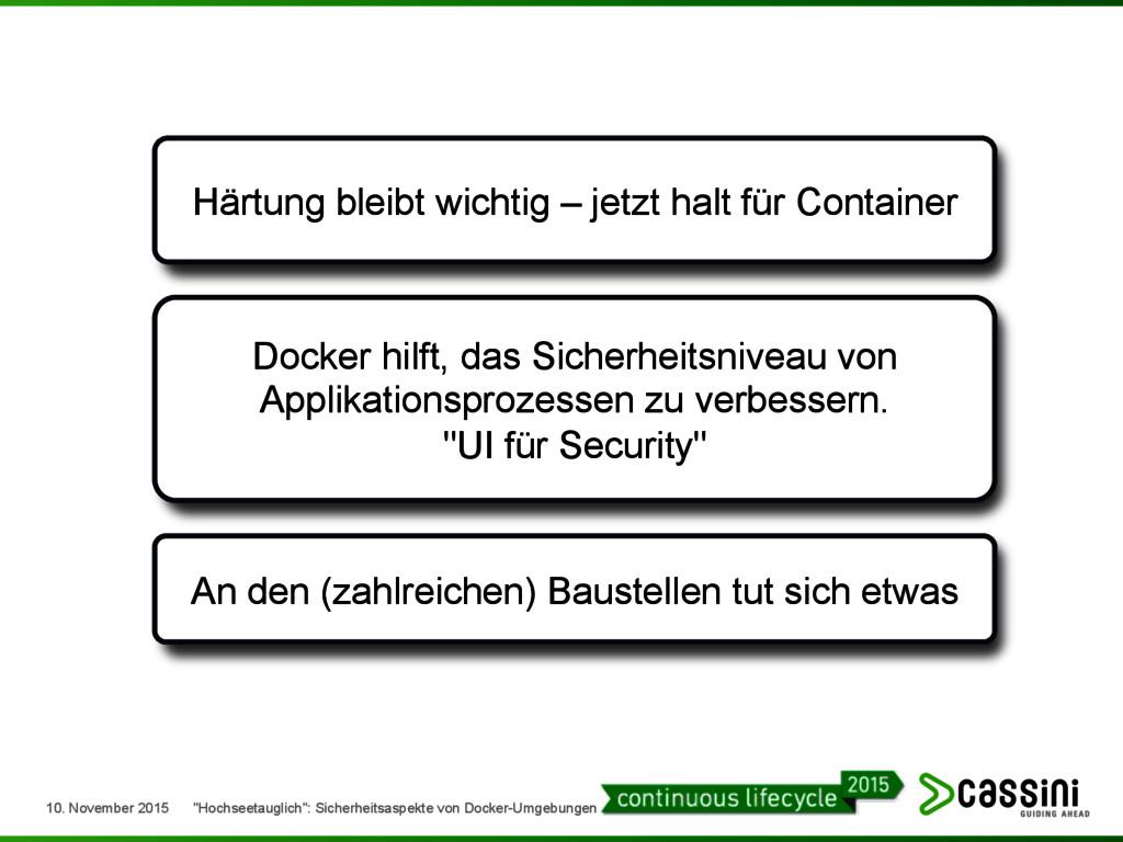 Härtung bleibt wichtig – jetzt halt für Contain...
