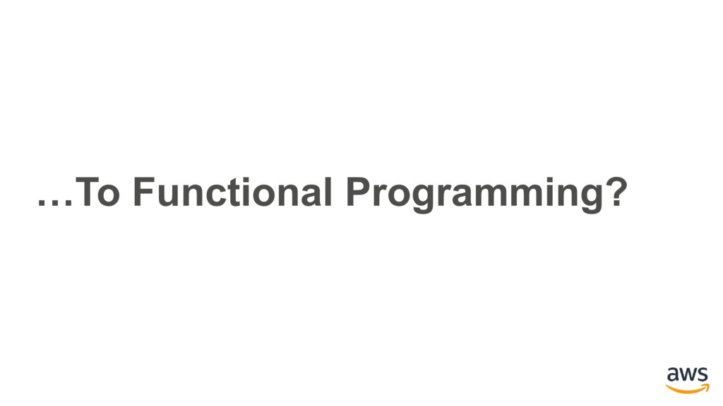 …To Functional Programming?
