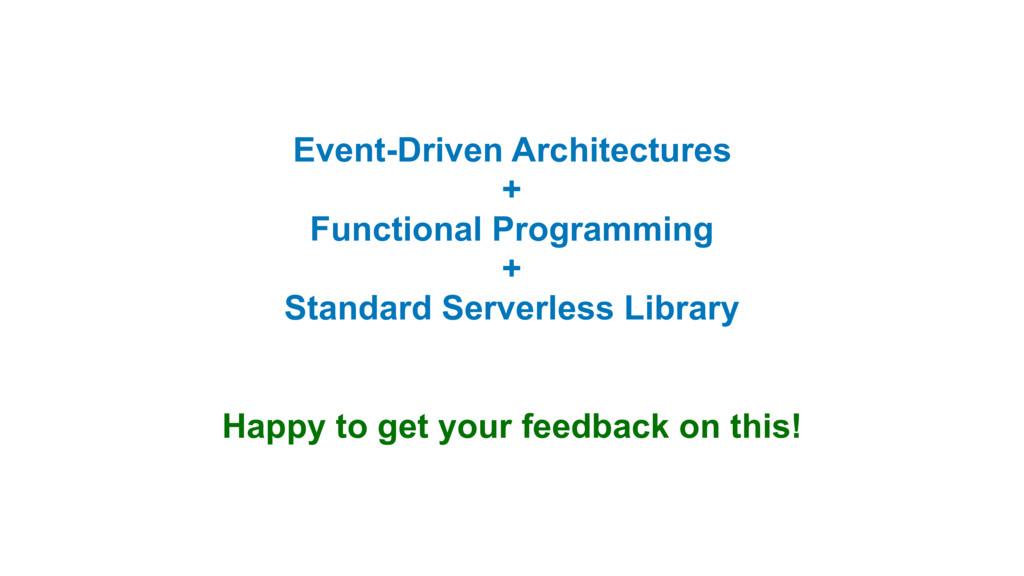 Event-Driven Architectures + Functional Program...