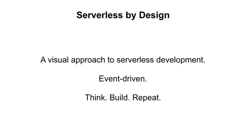 Serverless by Design A visual approach to serve...