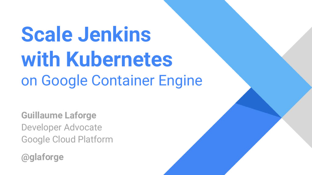Scale Jenkins with Kubernetes on Google Contain...