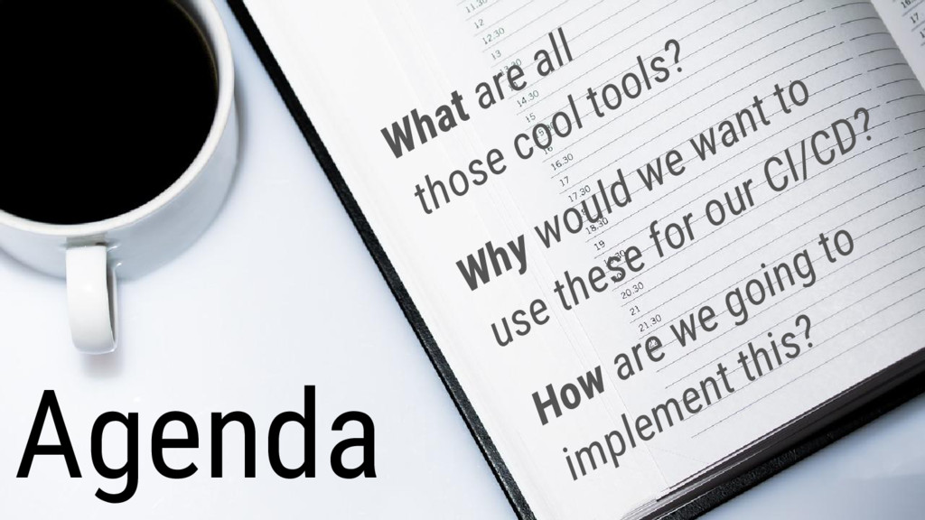 Agenda What are all those cool tools? Why would...