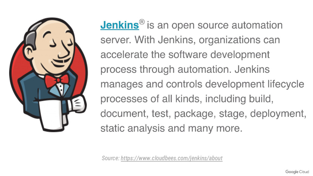 Source: https://www.cloudbees.com/jenkins/about