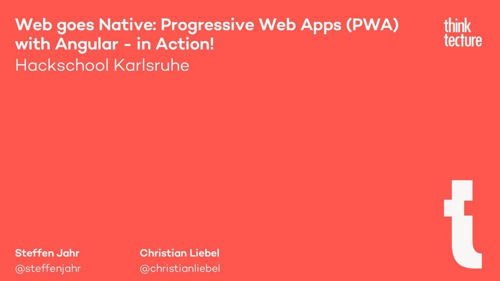 Steffen Jahr @steffenjahr Web goes Native: Prog...