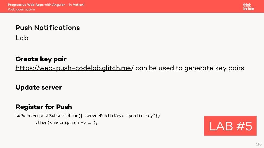 Lab Create key pair https://web-push-codelab.gl...