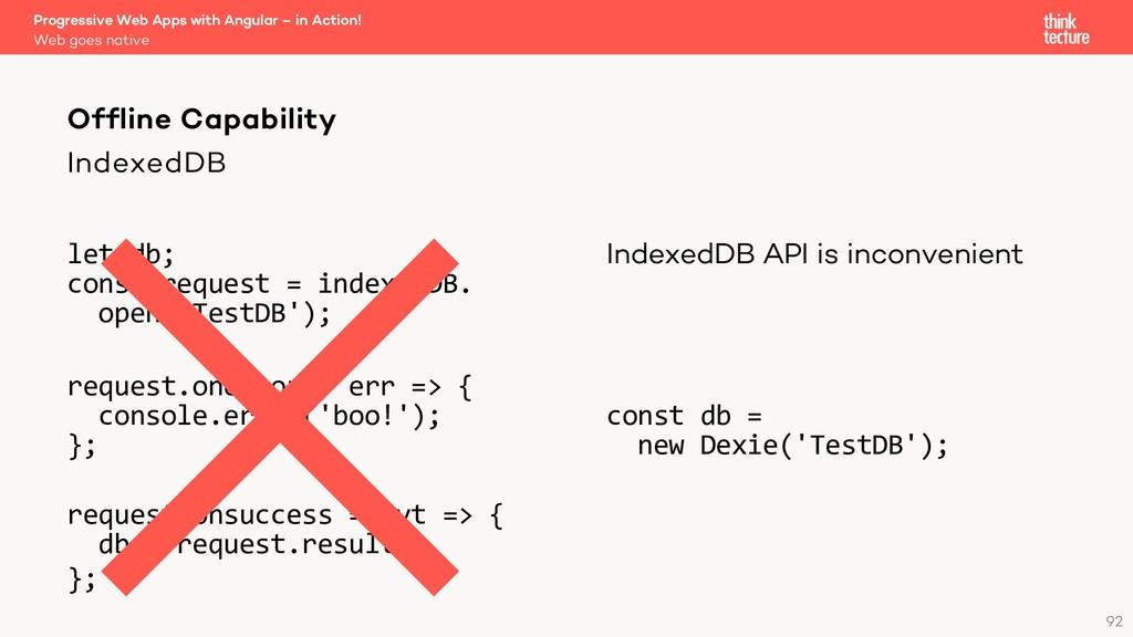 IndexedDB let db; const request = indexedDB. op...