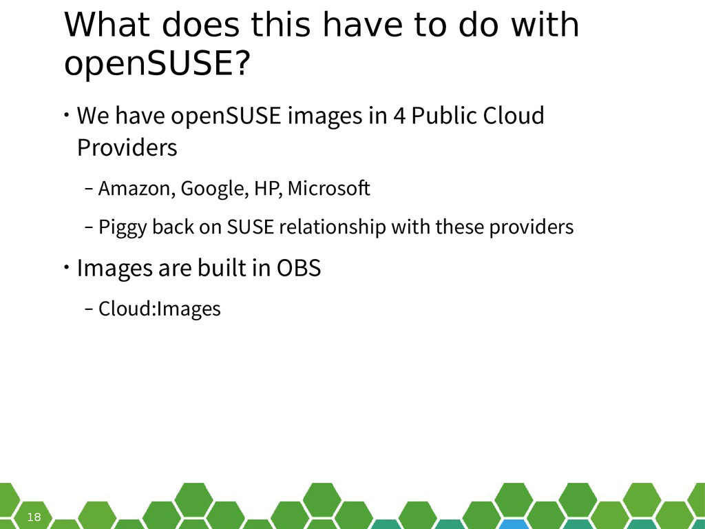 18 What does this have to do with openSUSE? • W...