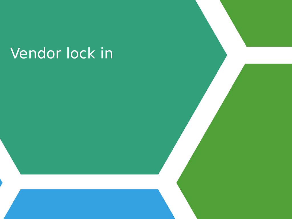 Vendor lock in