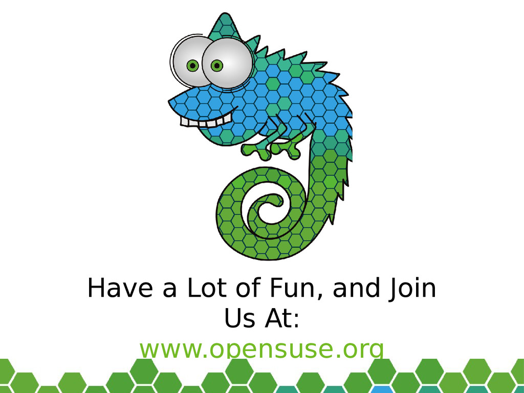 27 Have a Lot of Fun, and Join Us At: www.opens...