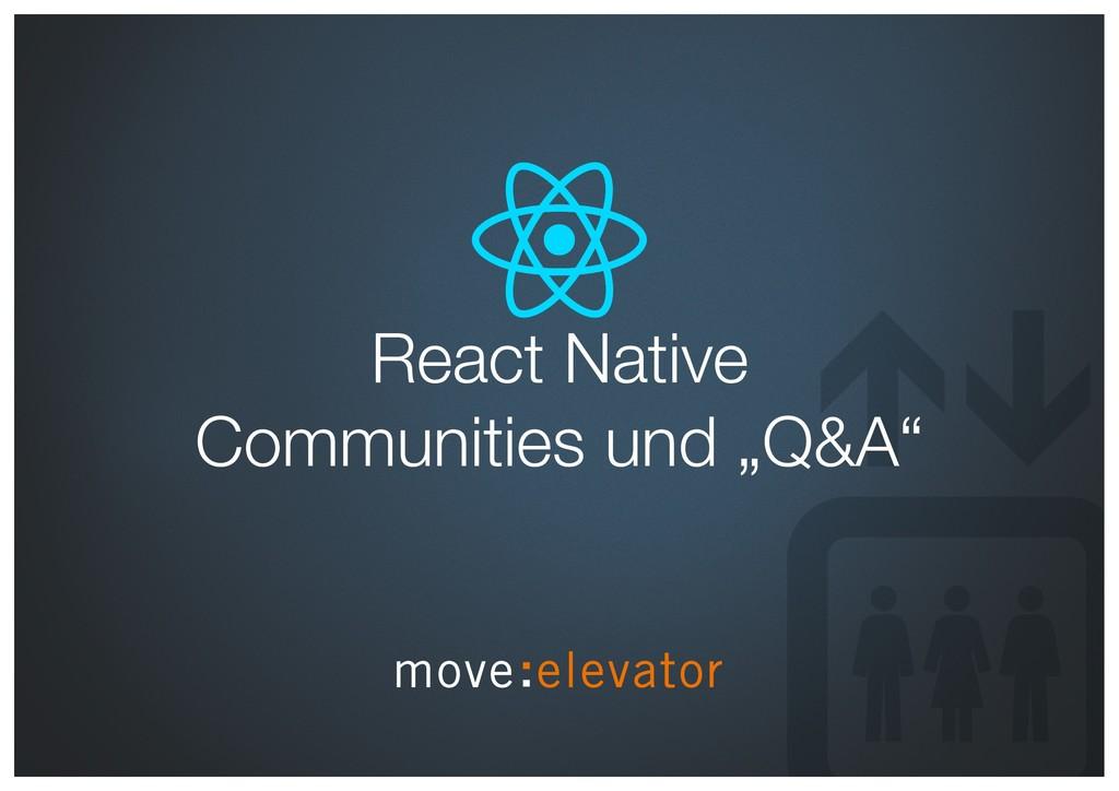 "React Native  Communities und ""Q&A"""