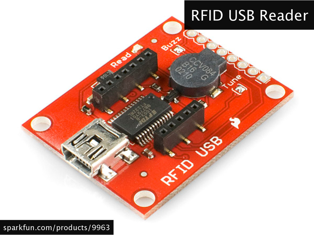 RFID USB Reader sparkfun.com/products/9963