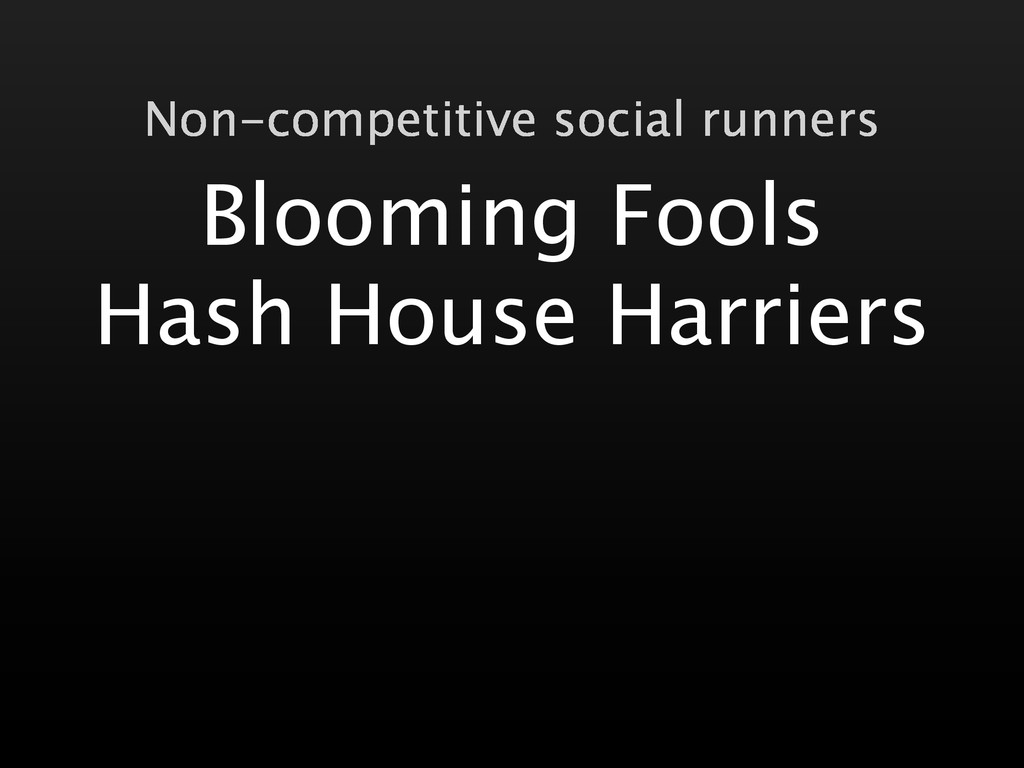 Blooming Fools Hash House Harriers Non-competit...
