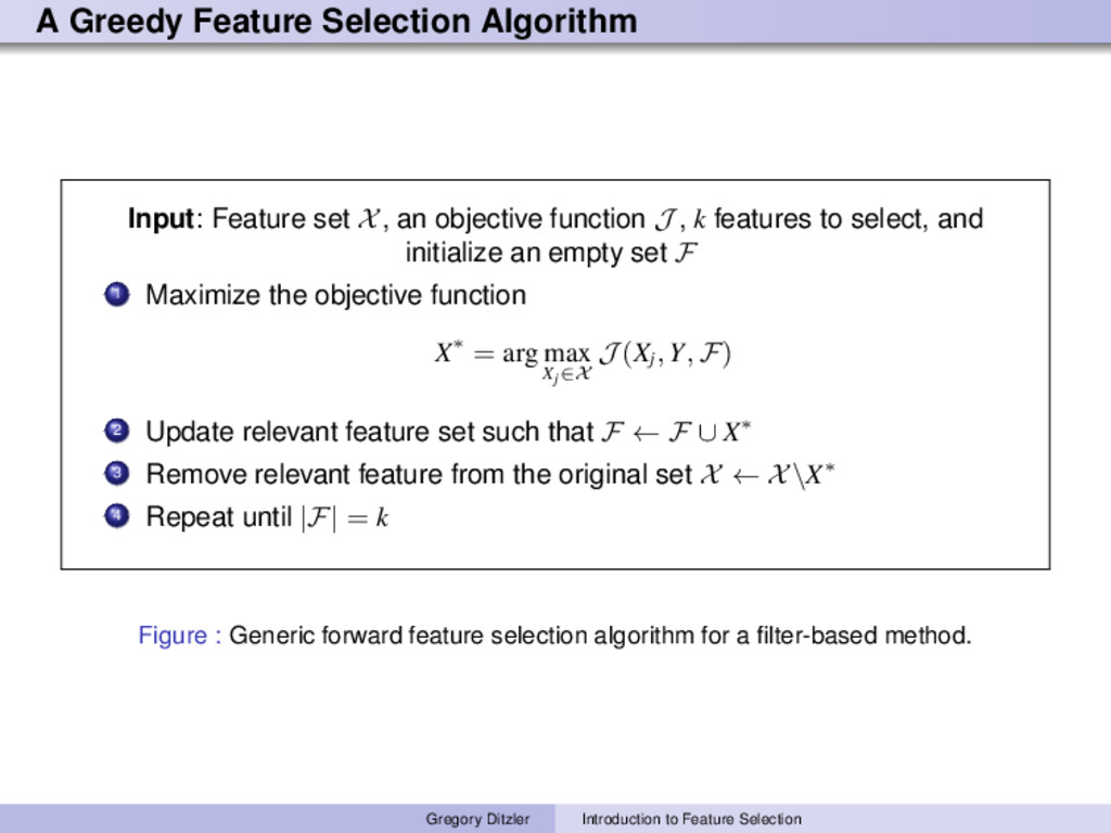 A Greedy Feature Selection Algorithm Input: Fea...