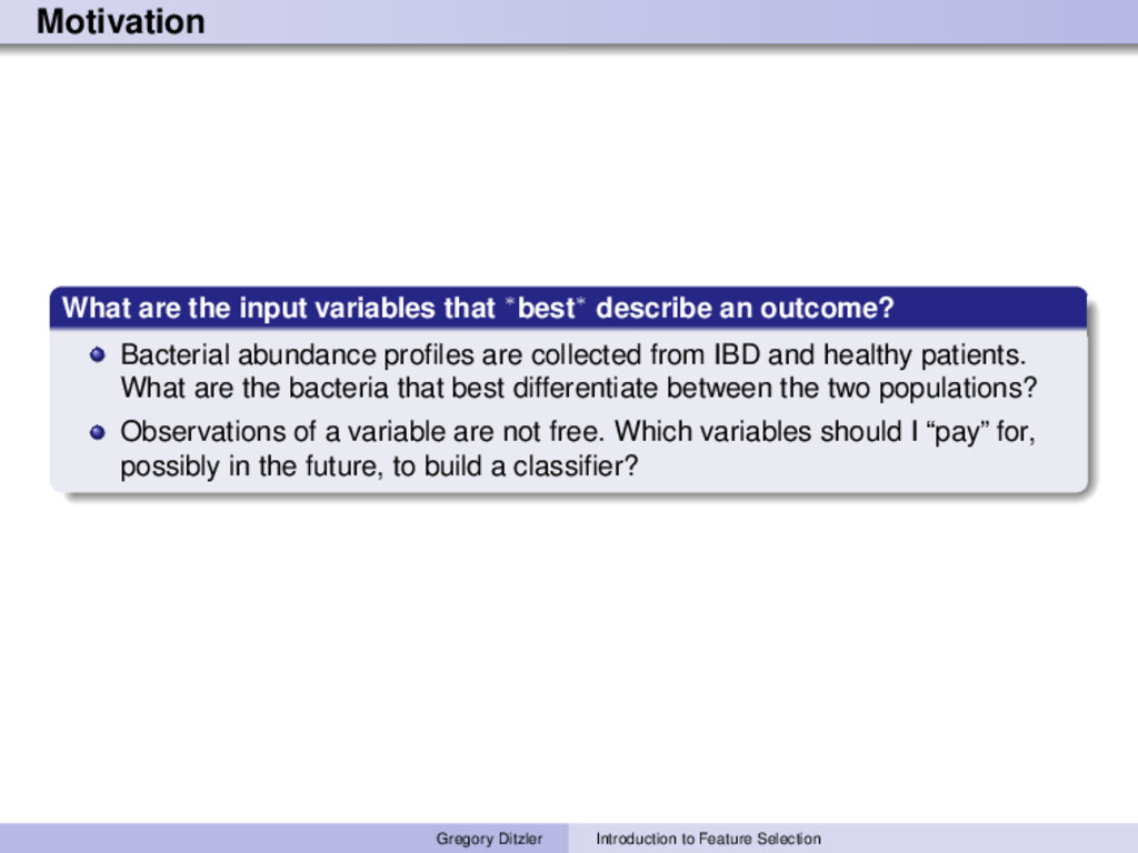 Motivation What are the input variables that ∗b...