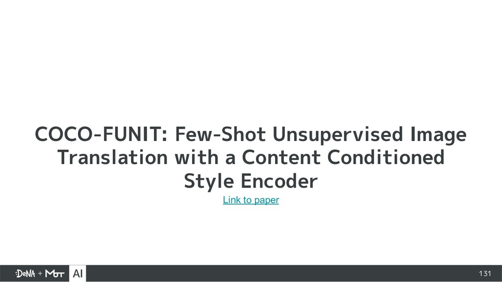 131 COCO-FUNIT: Few-Shot Unsupervised Image Tra...