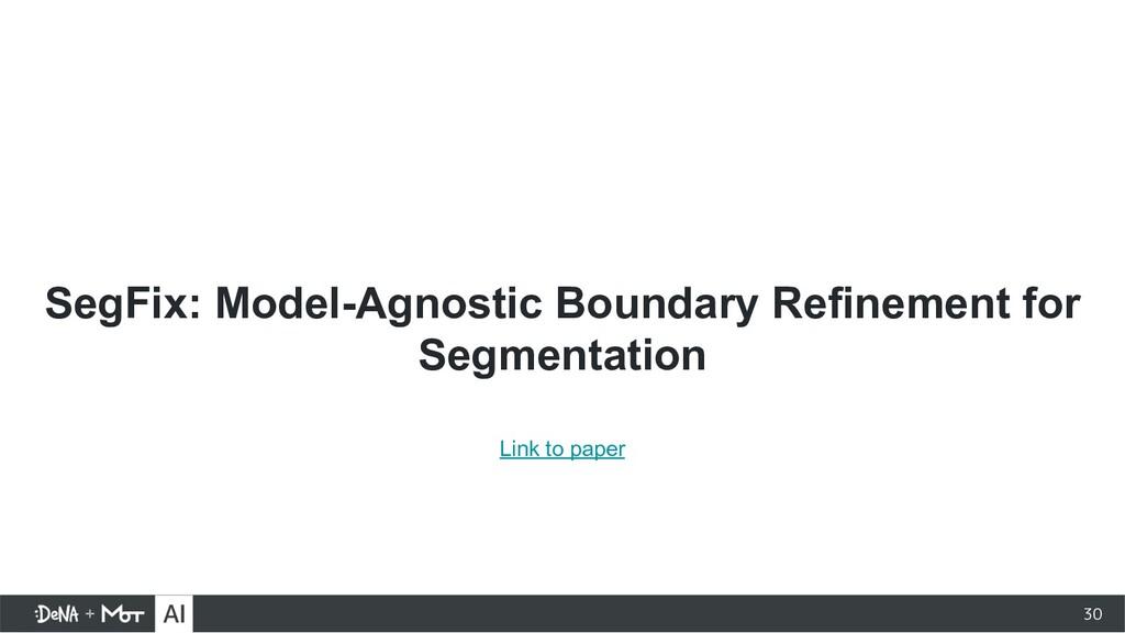 SegFix: Model-Agnostic Boundary Refinement for ...