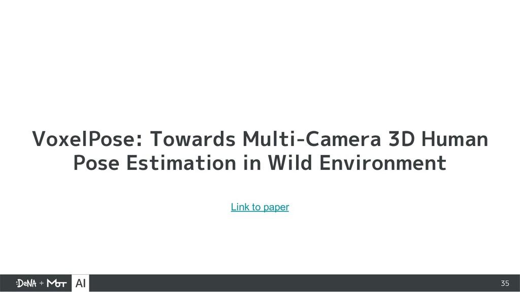 35 VoxelPose: Towards Multi-Camera 3D Human Pos...