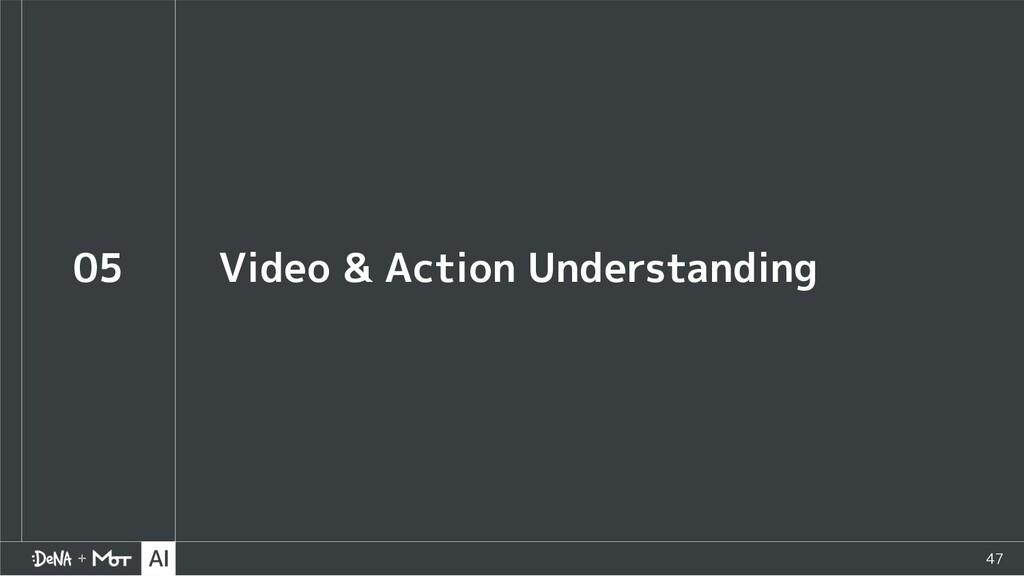 47 Video & Action Understanding 05