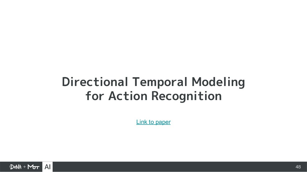 48 Directional Temporal Modeling for Action Rec...