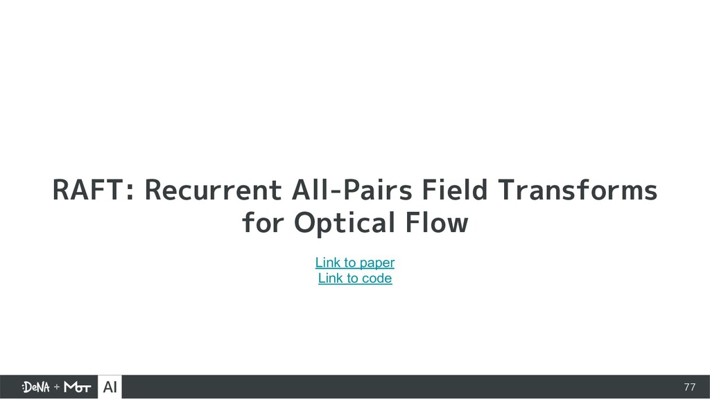 77 RAFT: Recurrent All-Pairs Field Transforms f...