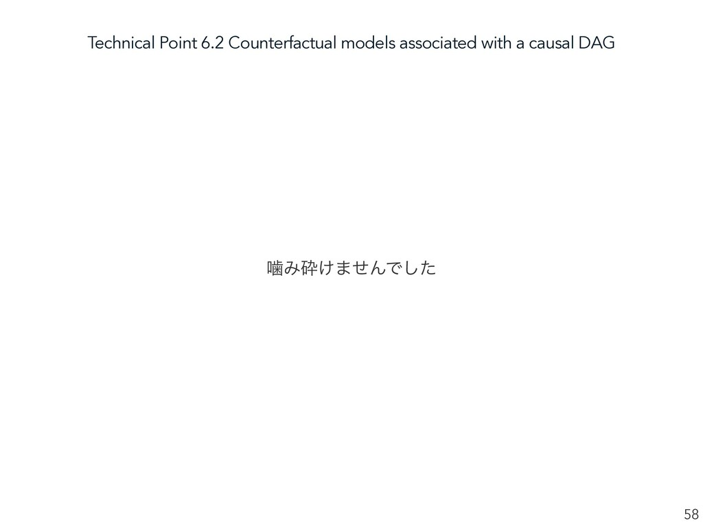Technical Point 6.2 Counterfactual models assoc...