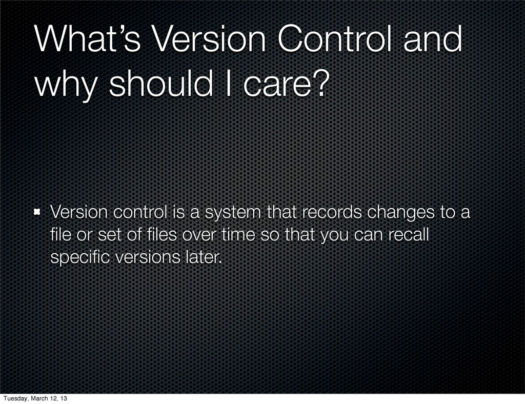 What's Version Control and why should I care? ...