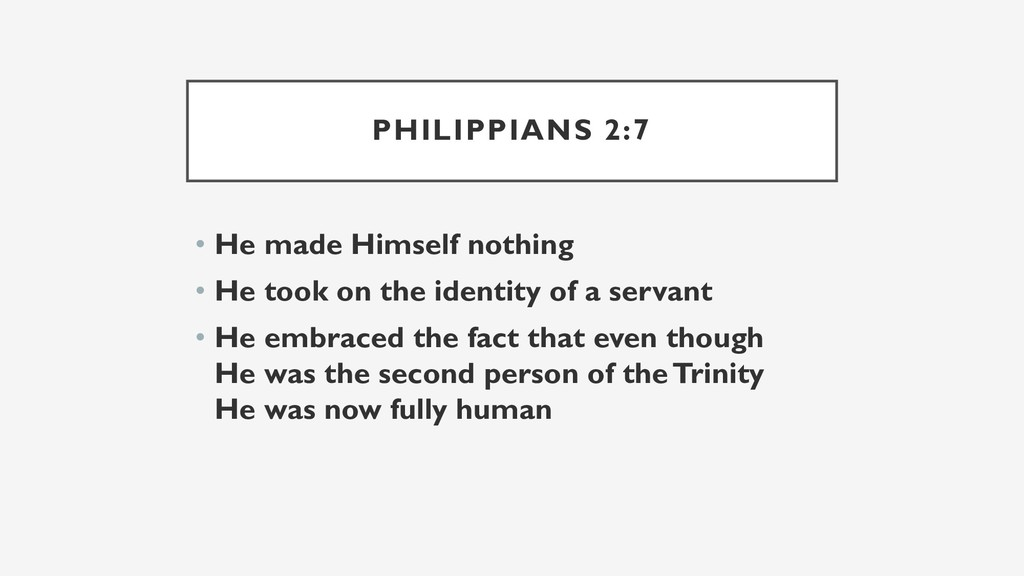 PHILIPPIANS 2:7 • He made Himself nothing • He ...