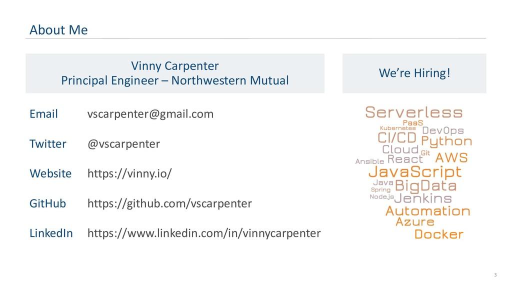 About Me Vinny Carpenter Principal Engineer – N...