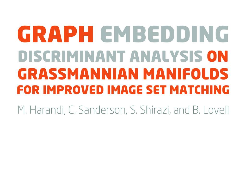 M. Harandi, C. Sanderson, S. Shirazi, and B. Lo...