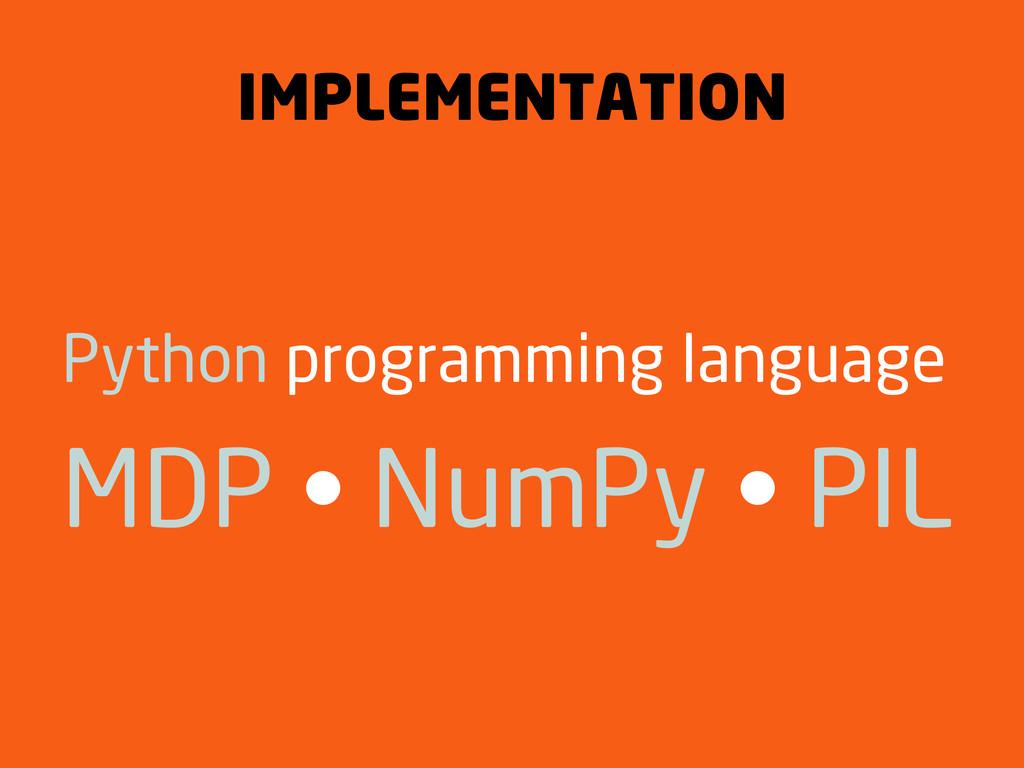 IMPLEMENTATION Python programming language MDP ...