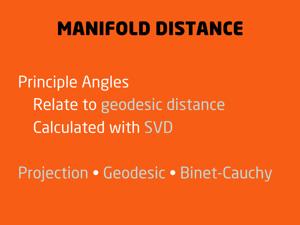 MANIFOLD DISTANCE Principle Angles Relate to ge...