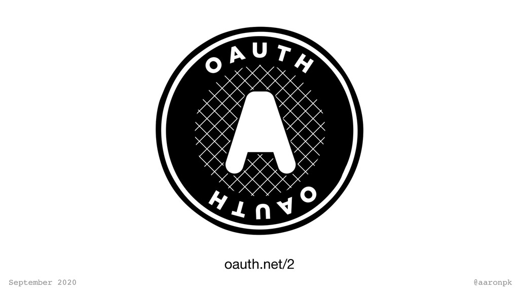 @aaronpk September 2020 oauth.net/2