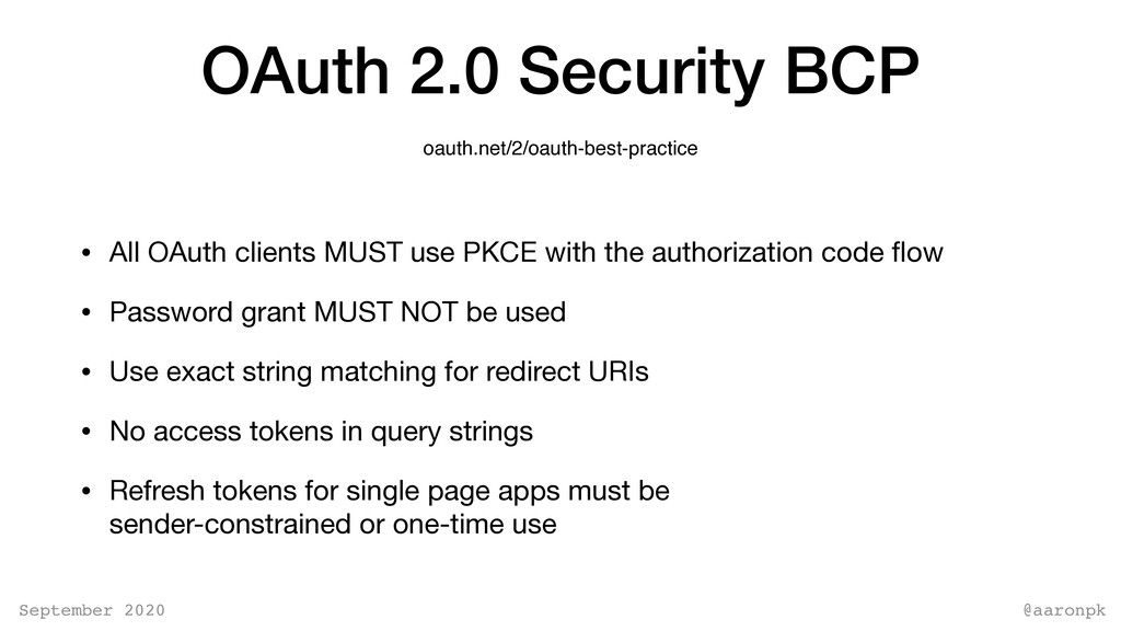 @aaronpk September 2020 OAuth 2.0 Security BCP ...