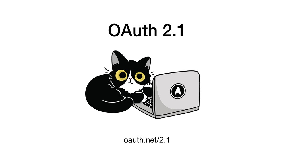 OAuth 2.1 oauth.net/2.1