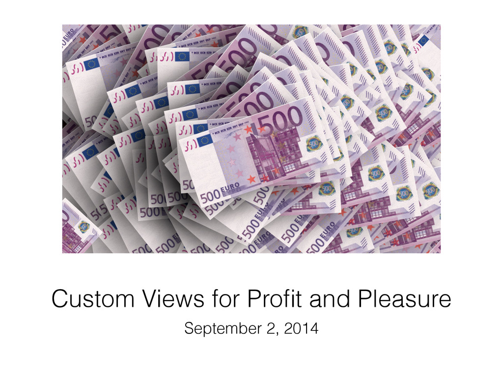 Custom Views for Profit and Pleasure September 2...