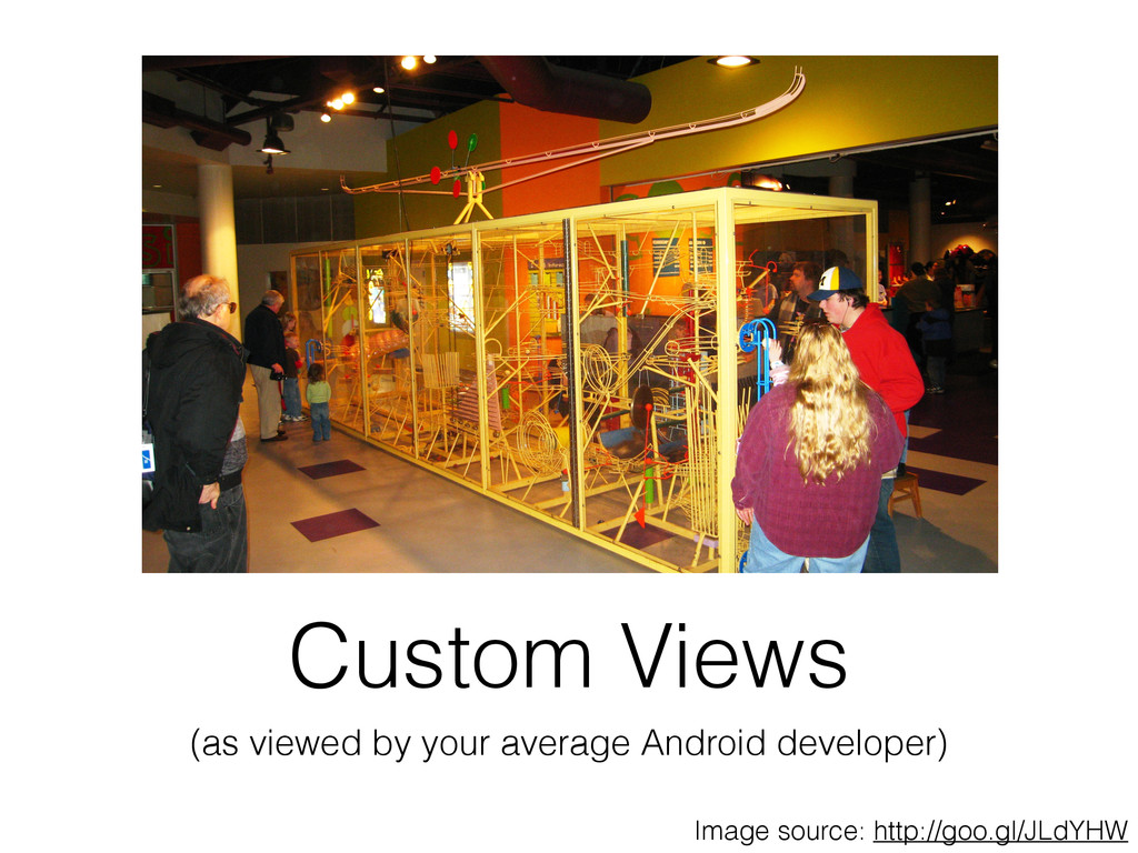 Custom Views (as viewed by your average Android...