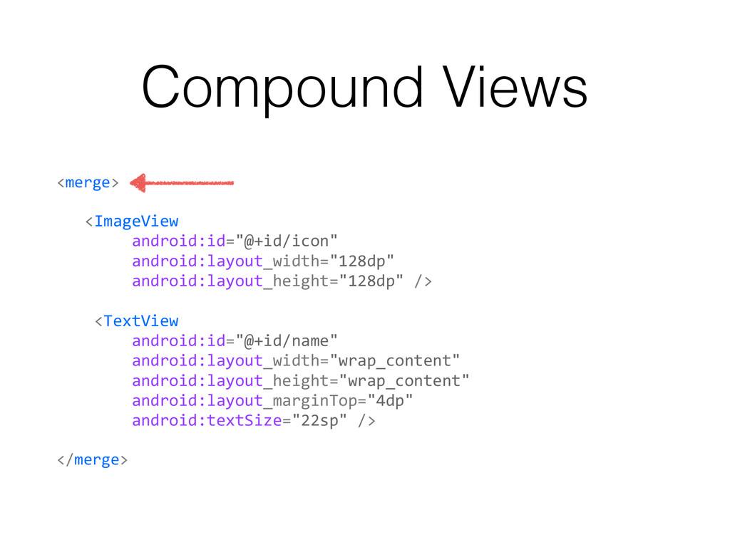 Compound Views <merge>  !    <Image...