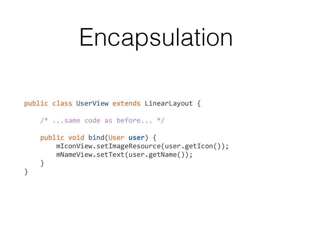 Encapsulation public class UserView ex...