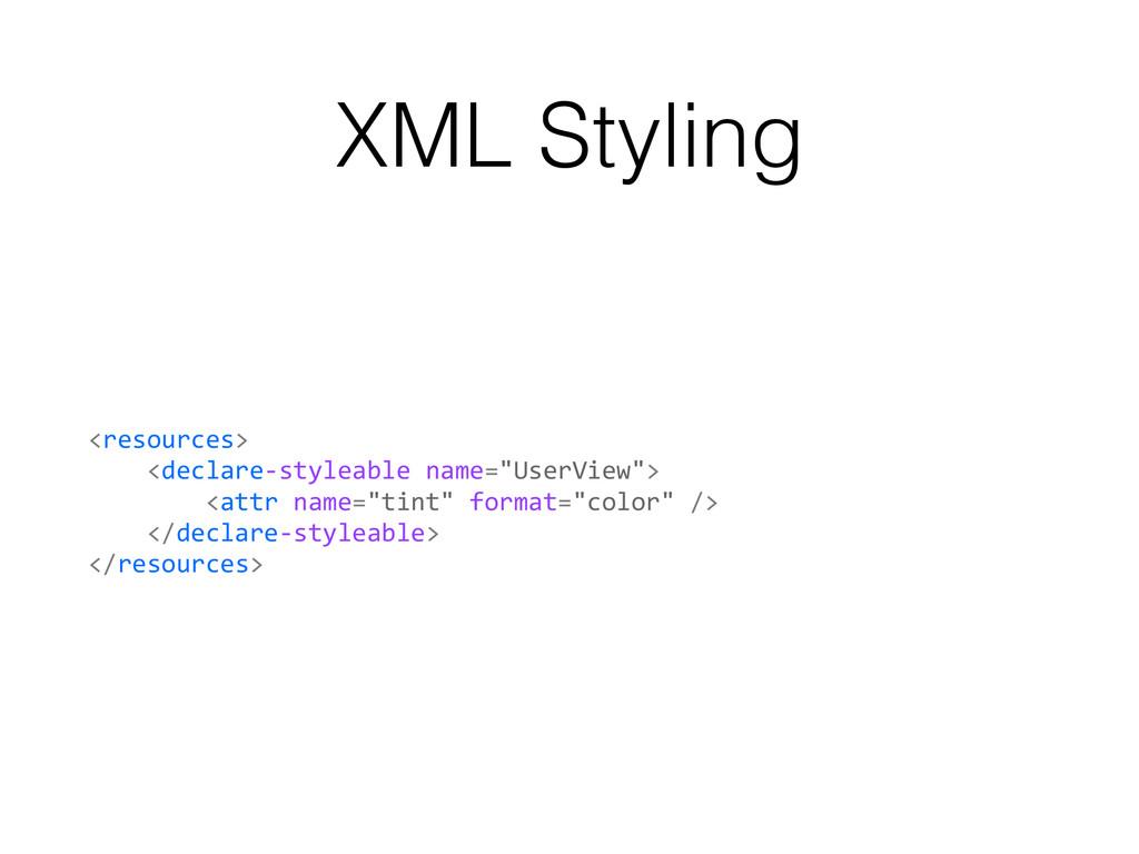 XML Styling <resources>      <de...