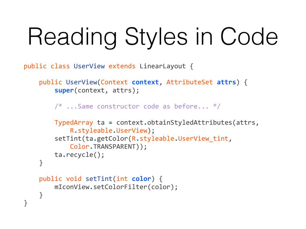 Reading Styles in Code public class UserV...