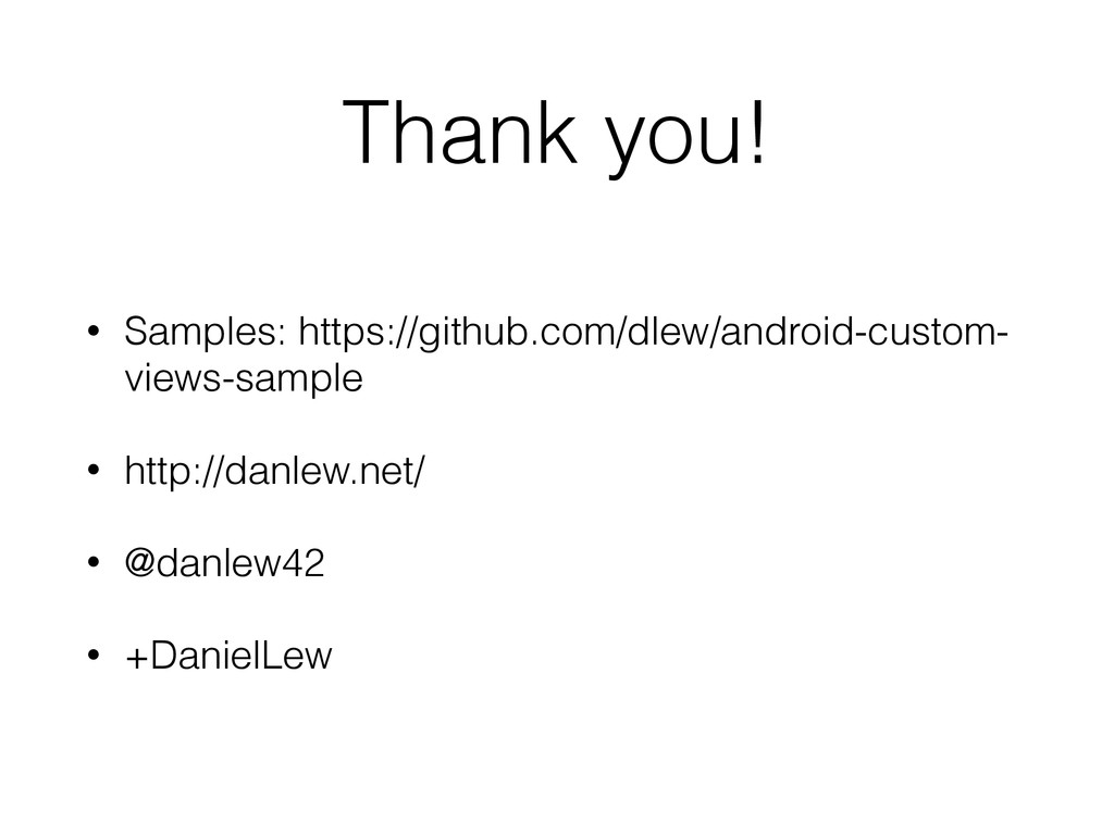 Thank you! • Samples: https://github.com/dlew/a...