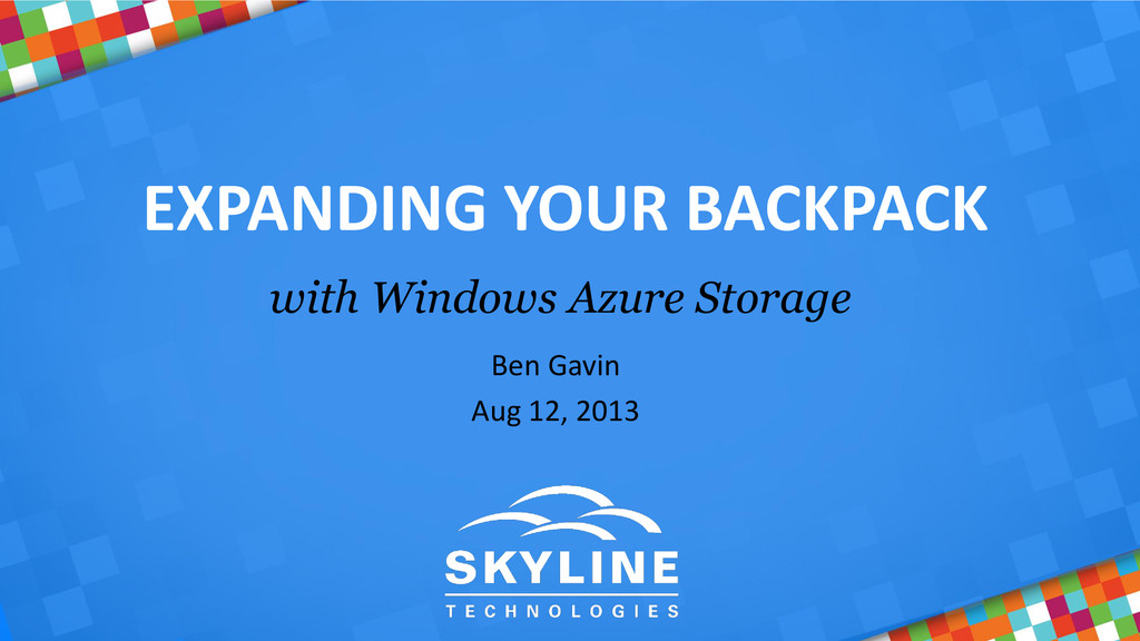 EXPANDING YOUR BACKPACK with Windows Azure Stor...