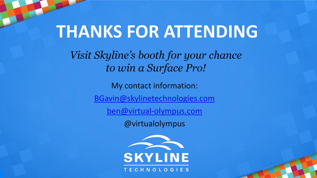 THANKS FOR ATTENDING Visit Skyline's booth for ...