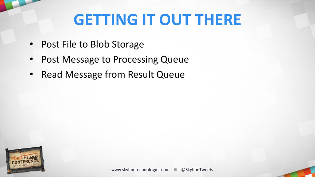 • Post File to Blob Storage • Post Message to P...