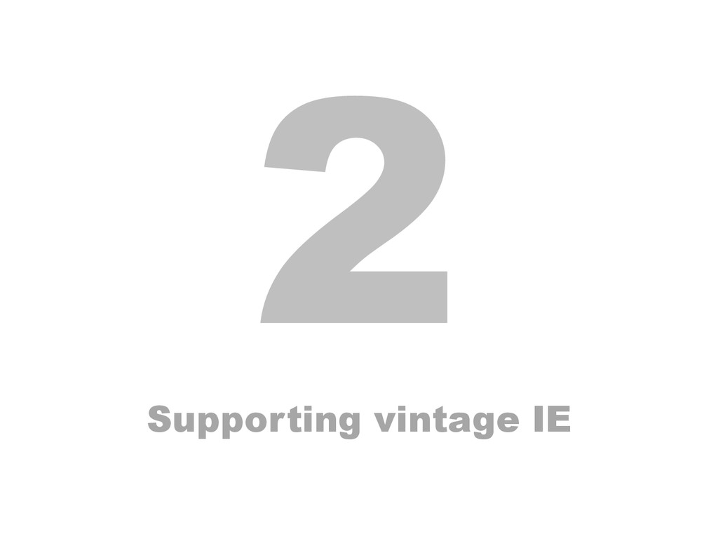 2 Supporting vintage IE